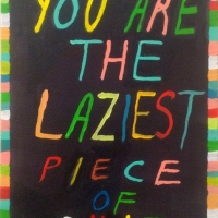 You are the laziest piece of shit